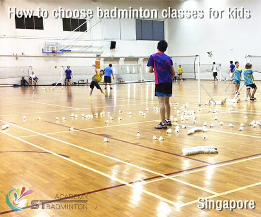 how to choose proper badminton classes for kids in Singapore